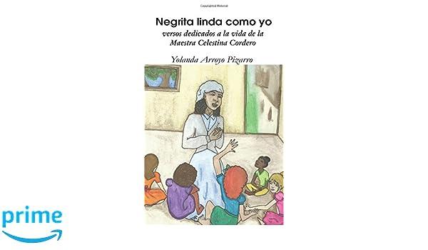 Negrita linda como yo: versos dedicados a la vida de la ...