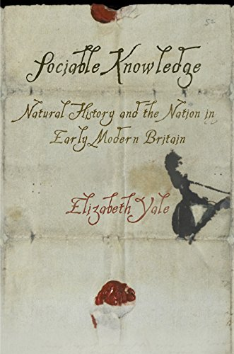 Sociable Knowledge: Natural History and the Nation in Early Modern Britain (Material Texts)