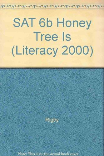 SAT 6b Honey Tree Is (Literacy 2000)