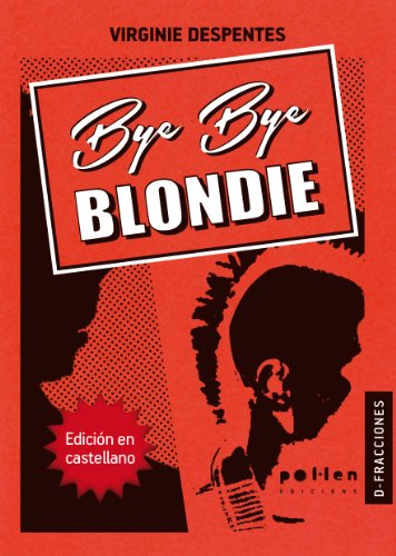 Bye Bye Blondie (Spanish Edition)