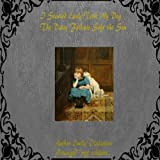 I Started Early, Took My Dog: The Daisy Follows Soft the Sun (It's A Classic,  Baby)