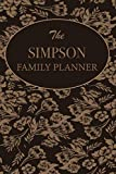 The Simpson Family Planner: Family Planner Weekly Calendar Organizer 2019 For Mom & Kids Customized Family Name