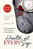 Health At Every Size: The Surprising Truth About Your Weight (English Edition)