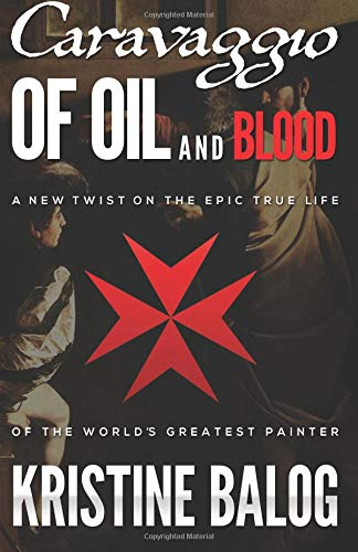 Read Online Caravaggio: Of Oil and Blood (Keeper of Secrets Pentalogy) (Volume 1) ebook