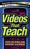 Videos That Teach: Teachable Movie Moments from 75 Modern Film Classics