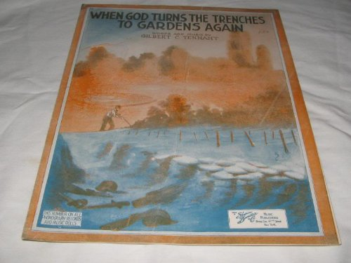 WHEN GOD TURNS THE TRENCHES TO GARDENS AGAIN SHEET MUS FOLDER 515 SHEET MUSIC