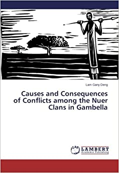 Book Causes and Consequences of Conflicts among the Nuer Clans in Gambella