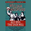 All's Well that Ends Well (Unabridged) Performance by William Shakespeare Narrated by Claire Bloom, Eric Portman, full cast