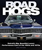 Road Hogs: Detroit's Big, Beautiful Luxury Performance Cars of the 1960s and 1970s