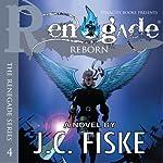 Renegade Reborn: The Renegade Series | J.C. Fiske
