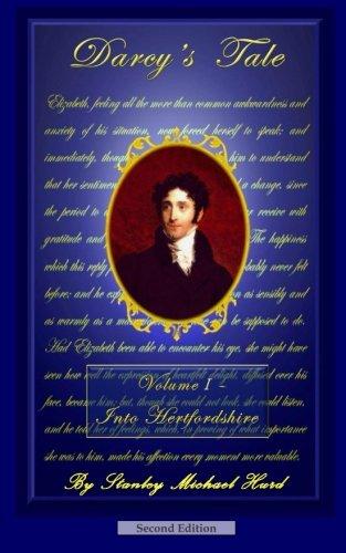 Darcy's Tale, Volume I: Into Hertfordshire (Volume 1)