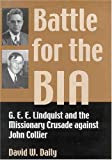 img - for Battle for the BIA: G. E. E. Lindquist and the Missionary Crusade Against John Collier by David W. Daily (2004-10-01) book / textbook / text book