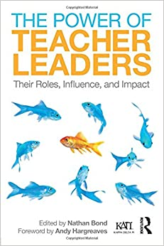 Nathan Bond - The Power Of Teacher Leaders: Their Roles, Influence, And Impact