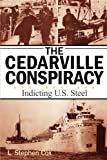 Download The Cedarville Conspiracy: Indicting U.S. Steel in PDF ePUB Free Online