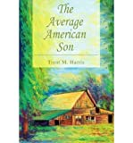 img - for [ The Average American Son By Harris, Trent M ( Author ) Paperback 2005 ] book / textbook / text book