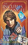 The Incubus and the Angel: Magic University Book Three (Volume 3)