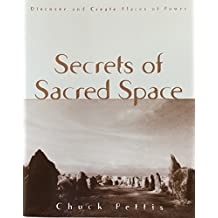 Secrets of Sacred Space: Discover and Create Places of Power