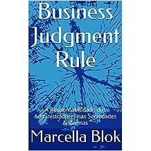Business Judgment Rule: A Responsabilidade dos Administradores nas Sociedades Anônimas (Portuguese Edition)