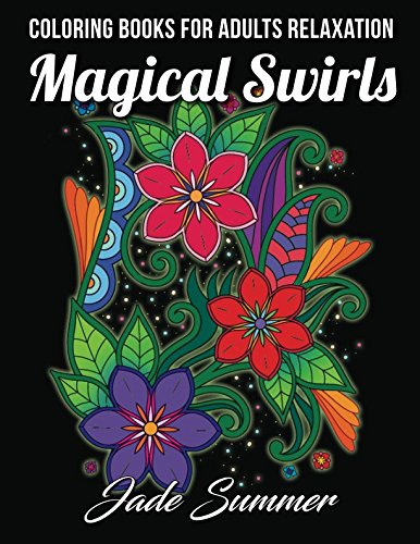 (Coloring Books for Adults Relaxation: 100 Magical Swirls Coloring Book with Fun, Easy, and Relaxing Coloring Pages Relaxation Gifts)