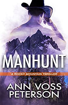 Manhunt (A Rocky Mountain Thriller Book 1) by [Peterson, Ann Voss]