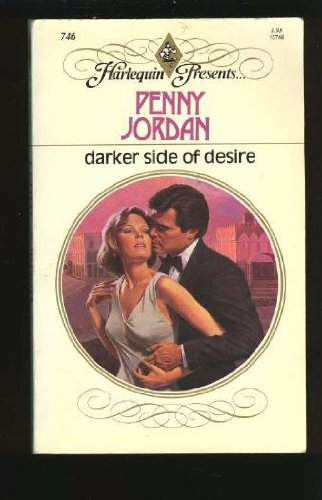 Darker Side of Desire (Harlequin Presents, No. 746)