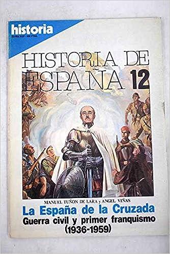 La españa De La Cruzada. Guerra Civil y Primer Franquismo, 1936 ...