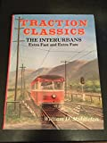 img - for Traction Classics: The Interurbans Extra Fast and Extra Fare Volume Two book / textbook / text book