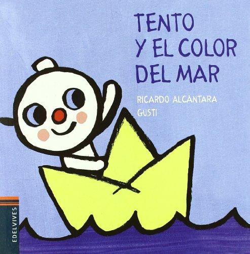 Tento y el color del mar / Tento and The Color of the Sea (El perrito Tento / Tento the Puppy) (Spanish - Colors Alcantara