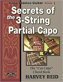 Secrets Of The 3 String Partial Capo The Cut Capo Chord Book
