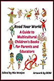 Read Your World: A Guide to Multicultural Children's Books for Parents and Educators