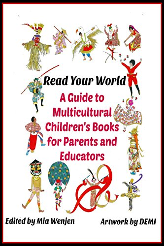Read Your World: A Guide to Multicultural Children's Books for Parents and Educators by [Contributors, Several]