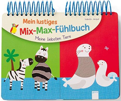 Meine liebsten Tiere: Mein lustiges Mix-Max-Fühlbuch