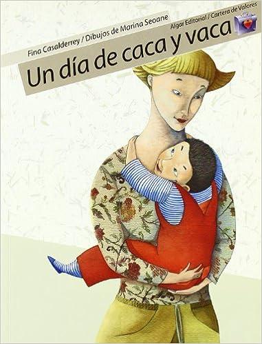 Amazon.com: Un dia de caca y vaca / A Day of Poop and Cow (Cartera De Valores) (Spanish Edition) (9788498450125): Fina Casalderrey, Marina Seoane: Books