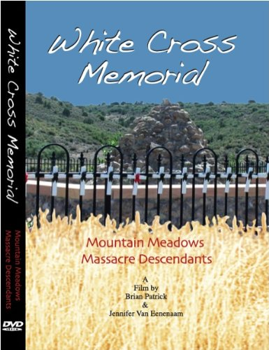White Cross Memorial: 150th Anniversary Mountain Meadows Massacre DVD