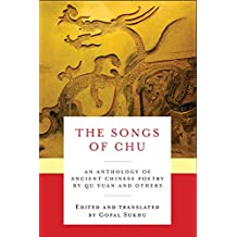 The Songs of Chu: An Anthology of Ancient Chinese Poetry by Qu Yuan and Others