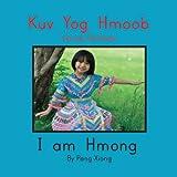 Kuv Yog Hmoob/ I am Hmong