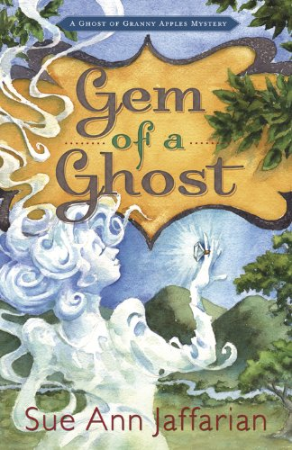 - Gem of a Ghost (A Ghost of Granny Apples Mystery Series Book 3)