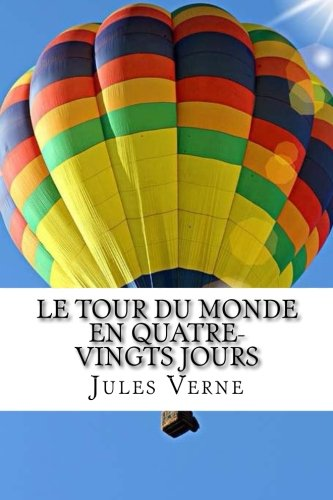 le-tour-du-monde-en-quatre-vingts-jours-french-edition