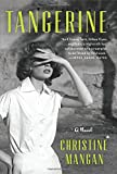 Book cover from Tangerine: A Novel by Christine Mangan