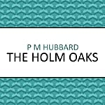 The Holm Oaks | P. M. Hubbard