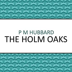 The Holm Oaks Audiobook