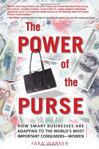 Download The Power of the Purse: How Smart Businesses Are Adapting to the World's Most Important Consumers-Women ebook