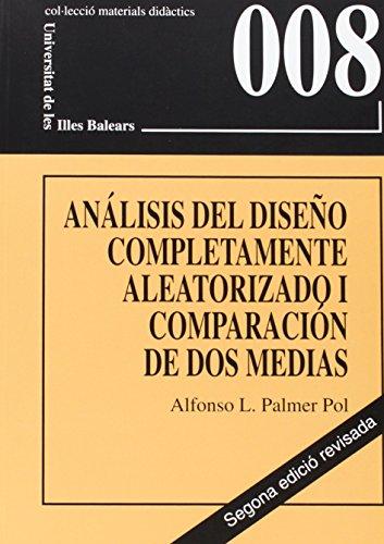 Descargar Libro El Análisis Del Diseño Completamente Aleatorizado I: Comparación De Dos Medias Alfonso Luis Palmer Pol