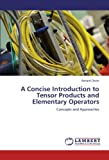 A Concise Introduction to Tensor Products and Elementary Operators, Benard Okelo, 3846515116