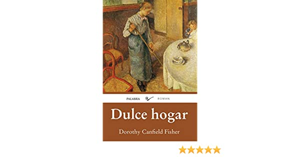 Dulce hogar (Roman) (Spanish Edition) - Kindle edition by Dorothy Canfield Fisher, José Gabriel Rodríguez Pazos. Children Kindle eBooks @ Amazon.com.