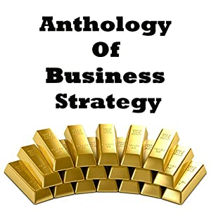 Anthology of Business Strategy Audiobook