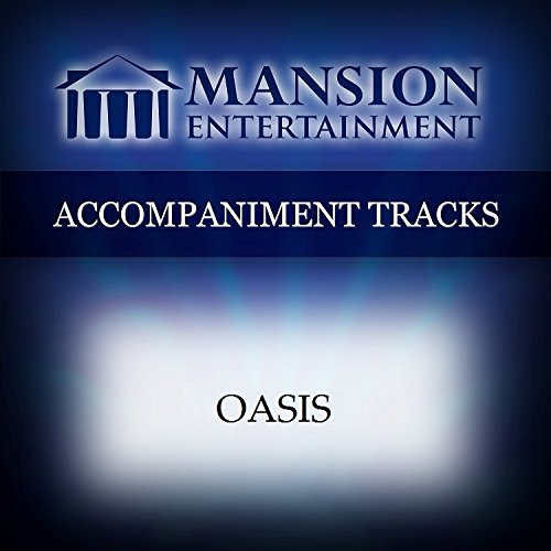 Oasis [Accompaniment/Performance Track] ()