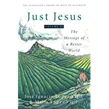 Just Jesus Volume II: The Message of a Better World