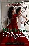 Mistletoe Mayhem (Twickenham Manor Time Travel Romance Book 2)
