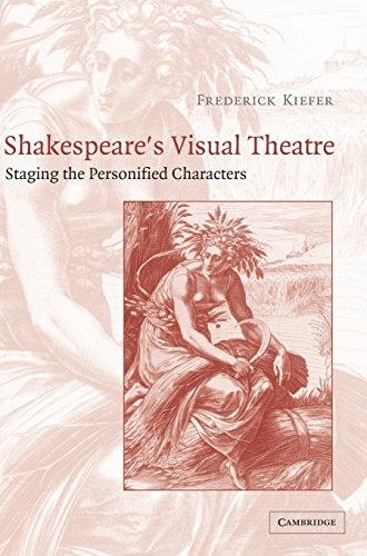 William Shakespeare Theatre Costumes (Shakespeare's Visual Theatre: Staging the Personified Characters)